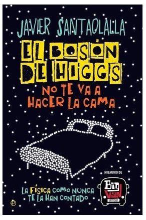 el-boson-de-higgs-no-te-va-a-hacer-la-cama-javier-santaolalla